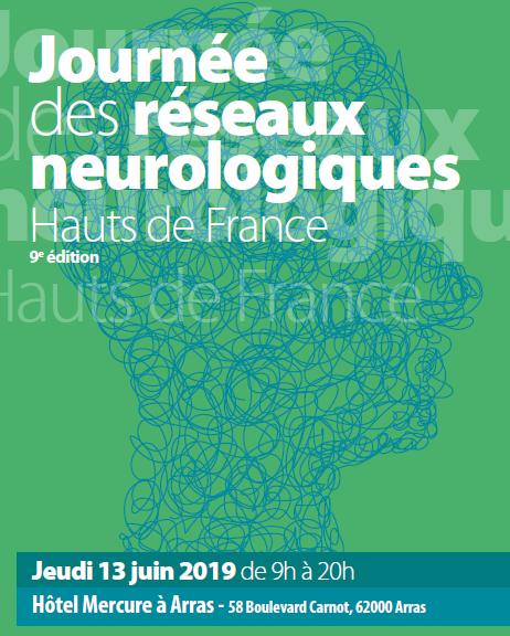 Journée des Réseaux Neurologiques Hauts de France – 13 juin 2019 – Arras